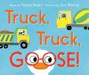 Truck  Truck  Goose  Board Book