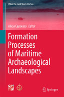 Formation Processes of Maritime Archaeological Landscapes