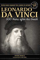 The Story of Leonardo Da Vinci 500 Years After His Death
