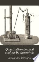 Quantitative Chemical Analysis by Electrolysis Book PDF