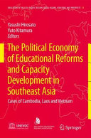 The Political Economy of Educational Reforms and Capacity Development in Southeast Asia
