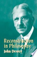 Reconstruction in Philosophy Book