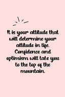 It Is Your Attitude That Will Determine Your Altitude in Life  Confidence and Optimism Will Take You to the Top of the Mountain  Dot Grid Bullet Journal