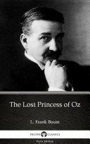 The Lost Princess of Oz by L. Frank Baum - Delphi Classics (Illustrated) [Pdf/ePub] eBook