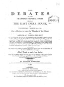 The Debates at the Quarterly General Court Held at the East India House on ... March 20, 1799, on a Motion to Vote the Thanks of the Court to Admiral Lord Nelson for the Important Services He Had Rendered to the East India Company by the Decisive Victory Over the French Fleet Near the Mouth of the Nile