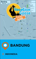 Pdf Vacation Goose Travel Guide Bandung Indonesia Telecharger