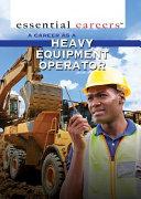 A Career as a Heavy Equipment Operator