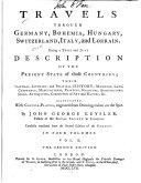 Travels Through Germany  Bohemia  Hungary  Switzerland  Italy and Lorrain
