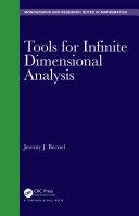 Tools for Infinite Dimensional Analysis