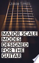 Major Scale Modes Designed for the Guitar