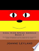 Cool Kids Speak German - Book 2  : Enjoyable Worksheets, Word Searches and Colouring Pages in German for Children of All Ages