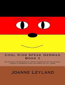 Cool Kids Speak German - Book 2