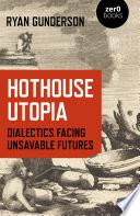 Hothouse Utopia