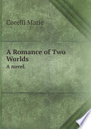 Read Online A Romance of Two Worlds For Free