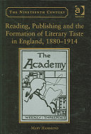 Reading  Publishing and the Formation of Literary Taste in England  1880 1914