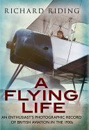 A Flying Life  An Enthusiast s Photographic Record of British Aviation in the 1930s