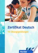 Zertifikat Deutsch 15 Ubungsprufungen, Antoniadau-Georgiakaki-Stai-Tokmakkidou, 2010