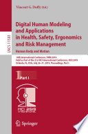 Digital Human Modeling and Applications in Health  Safety  Ergonomics and Risk Management  Human Body and Motion