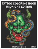 Tattoo Coloring Book  Midnight Edition  An Adult Coloring Book with Awesome and Relaxing Tattoo Designs for Men and Women Coloring Pages Vol Book PDF