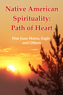 Native American Spirituality  Path of Heart  Don Juan Matus  Eagle  and Others