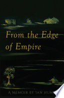 From the Edge of Empire  A Memoir