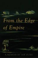 From the Edge of Empire: A Memoir