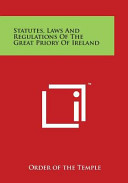 Statutes  Laws and Regulations of the Great Priory of Ireland