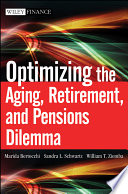 Optimizing the Aging  Retirement  and Pensions Dilemma