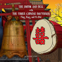 THE DRUM AND BELL with THE THREE CHINESE BROTHERS