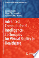 Advanced Computational Intelligence Techniques for Virtual Reality in Healthcare Book