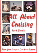 All about Cruising: Prepare Yourself, Equip Your Boat, Plan Your ...