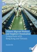 Chinese Migrant Workers and Employer Domination