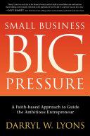 Small Business Big Pressure
