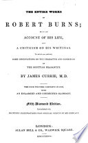 The entire works of Robert Burns; with an account of his life, and criticism on his writings. To which are prefixed, some observations on the character and condition of the Scottish peasantry. By J. Currie. 5th diamond ed Pdf/ePub eBook