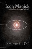 Icon Magick  A Simple and Versalile Magic System for the Practicing Wizard