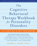The Cognitive Behavioral Therapy Workbook for Personality Disorders Pdf/ePub eBook
