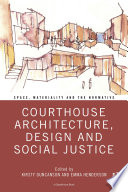 Courthouse Architecture  Design and Social Justice