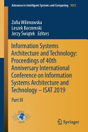 Information Systems Architecture and Technology  Proceedings of 40th Anniversary International Conference on Information Systems Architecture and Technology     ISAT 2019