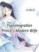 Transmigration  Prince   s Modern Wife
