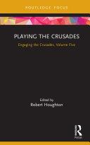 Playing the Crusades Pdf/ePub eBook