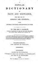 A Popular Dictionary of Facts and Knowledge  for the Use of Schools and Students    4th Ed   with Additions and Corrections