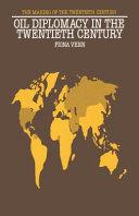 Oil Diplomacy in the Twentieth Century