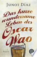 Das kurze wundersame Leben des Oscar Wao  : Roman
