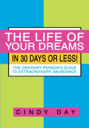 The Life of Your Dreams in 30 Days Or Less