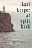 The Last Keeper at Split Rock