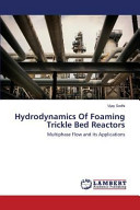 Hydrodynamics of Foaming Trickle Bed Reactors