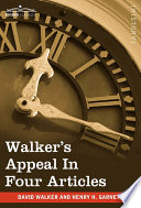 Walker's Appeal in Four Articles