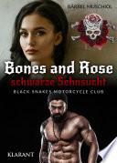 Bones and Rose - schwarze Sehnsucht