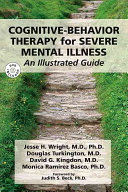 Cognitive-behavior Therapy for Severe Mental Illness