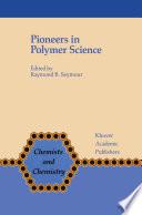 Pioneers in Polymer Science